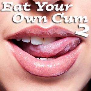 eat your own cum hypno